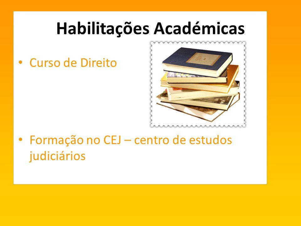 Habilitações Académicas Curso de Direito Formação no CEJ – centro de estudos judiciários