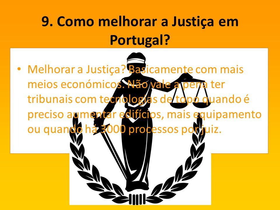 9.Como melhorar a Justiça em Portugal. Melhorar a Justiça.