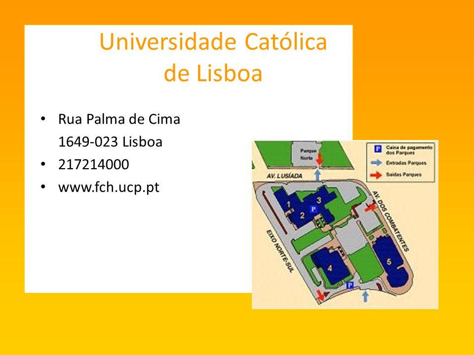 Universidade Católica de Lisboa Rua Palma de Cima 1649-023 Lisboa 217214000 www.fch.ucp.pt