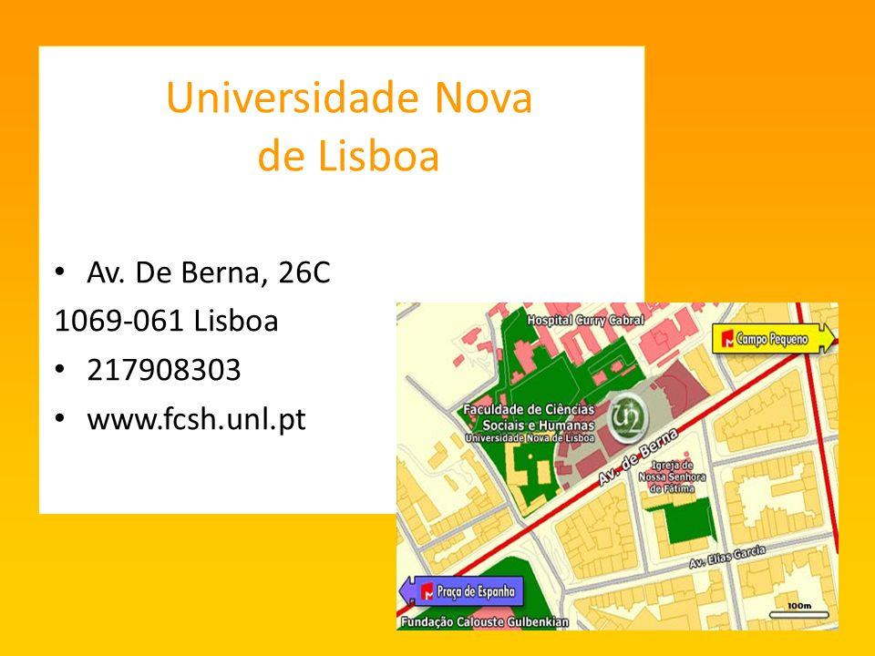 Universidade Nova de Lisboa Av. De Berna, 26C 1069-061 Lisboa 217908303 www.fcsh.unl.pt