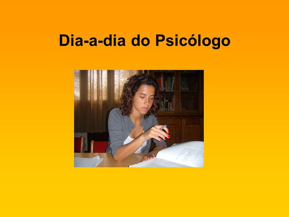 Dia-a-dia do Psicólogo