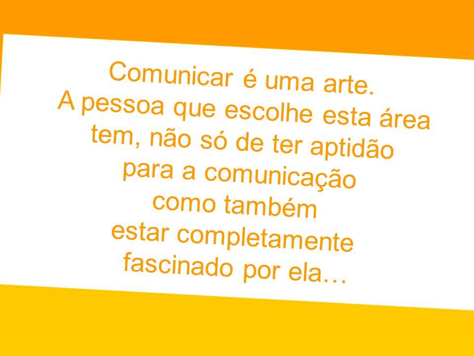 Comunicar é uma arte.