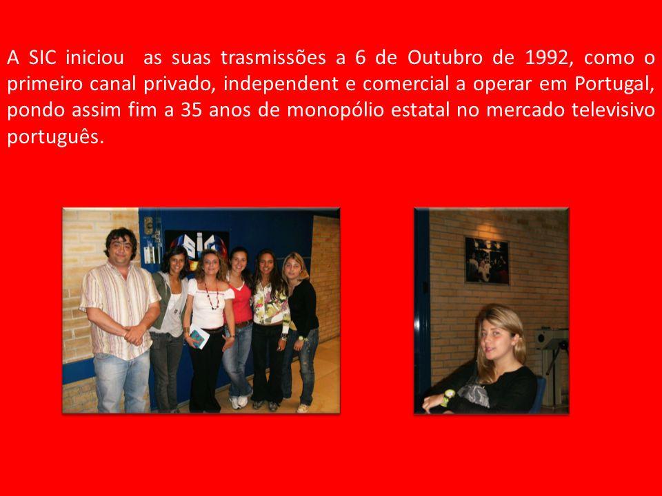 A SIC iniciou as suas trasmissões a 6 de Outubro de 1992, como o primeiro canal privado, independent e comercial a operar em Portugal, pondo assim fim