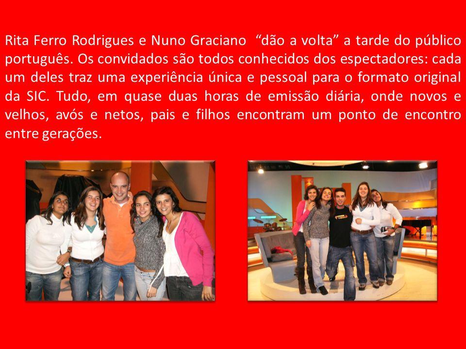 Rita Ferro Rodrigues e Nuno Graciano dão a volta a tarde do público português. Os convidados são todos conhecidos dos espectadores: cada um deles traz