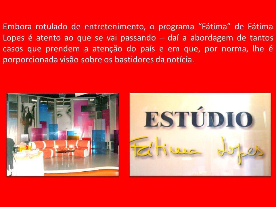 Embora rotulado de entretenimento, o programa Fátima de Fátima Lopes é atento ao que se vai passando – daí a abordagem de tantos casos que prendem a a