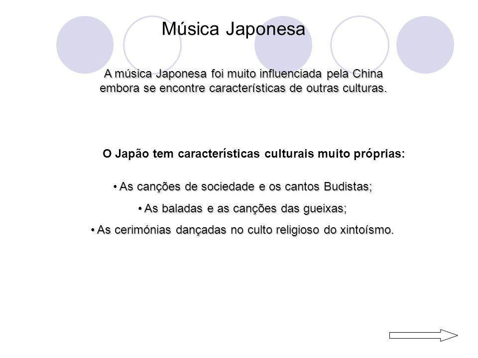 Música Japonesa A música Japonesa foi muito influenciada pela China embora se encontre características de outras culturas.