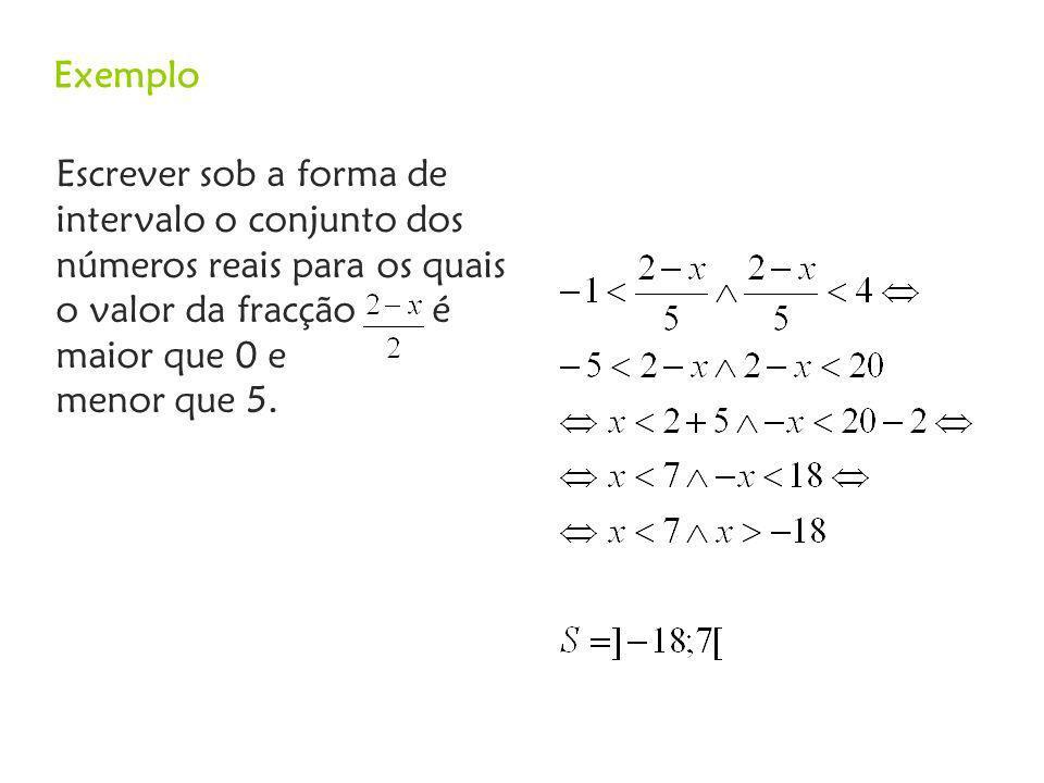 Escrever sob a forma de intervalo o conjunto dos números reais para os quais o valor da fracção é maior que 0 e menor que 5.