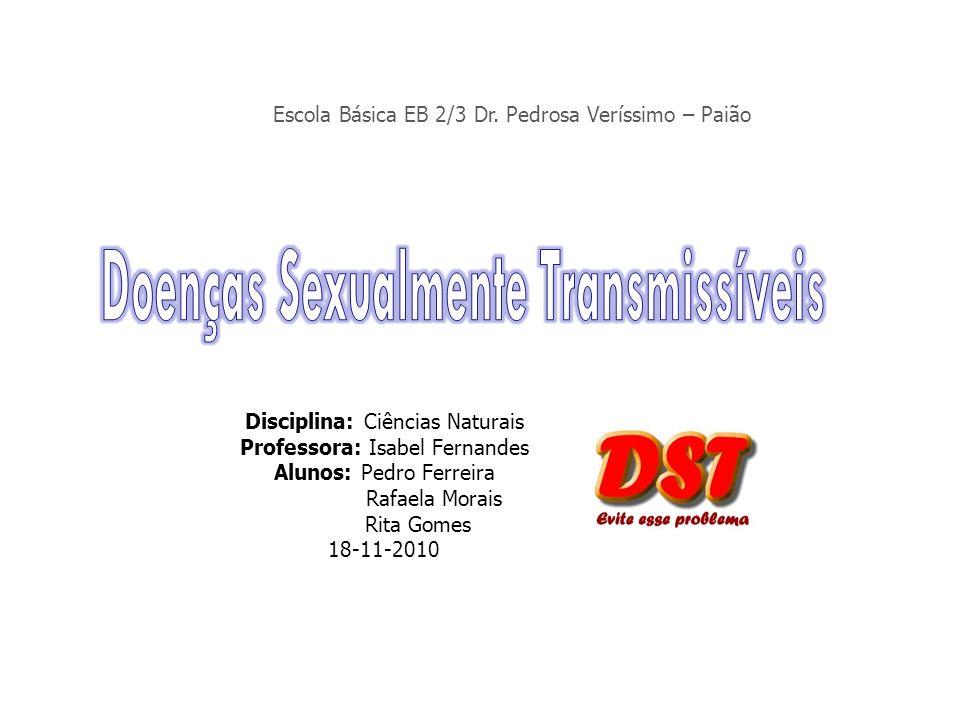 Disciplina: Ciências Naturais Professora: Isabel Fernandes Alunos: Pedro Ferreira Rafaela Morais Rita Gomes 18-11-2010 Escola Básica EB 2/3 Dr. Pedros