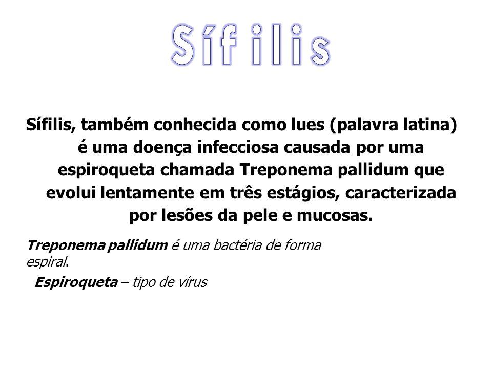 Sífilis, também conhecida como lues (palavra latina) é uma doença infecciosa causada por uma espiroqueta chamada Treponema pallidum que evolui lentame