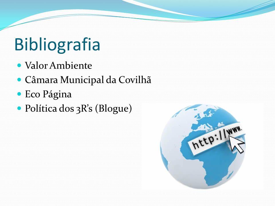 Bibliografia Valor Ambiente Câmara Municipal da Covilhã Eco Página Política dos 3Rs (Blogue)