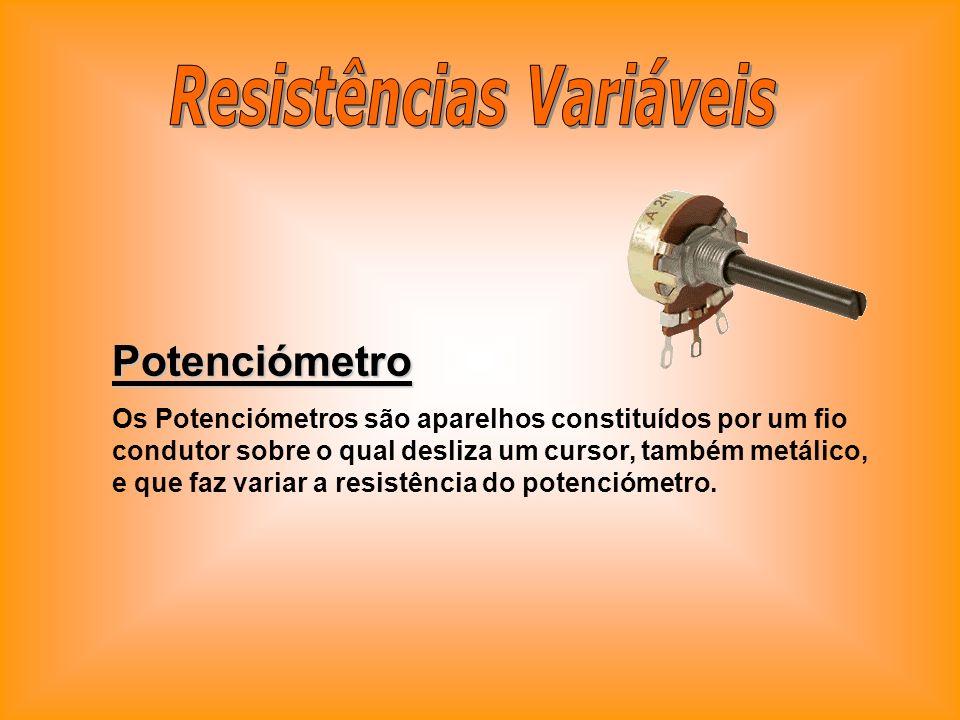 Potenciómetro Os Potenciómetros são aparelhos constituídos por um fio condutor sobre o qual desliza um cursor, também metálico, e que faz variar a res