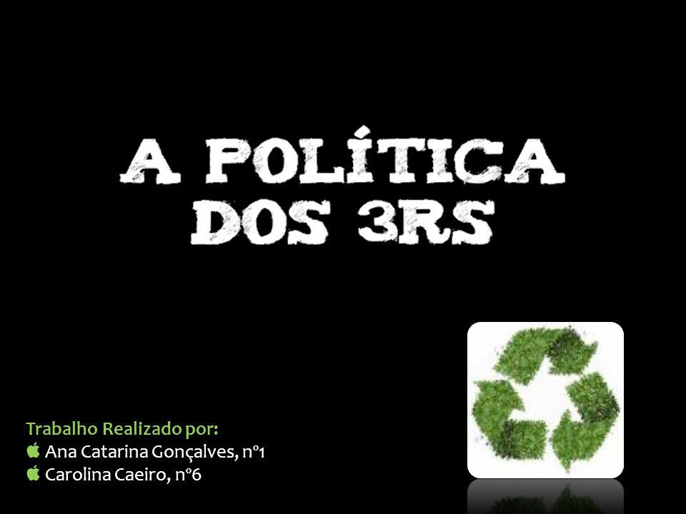Trabalho Realizado por: Ana Catarina Gonçalves, nº1 Carolina Caeiro, nº6