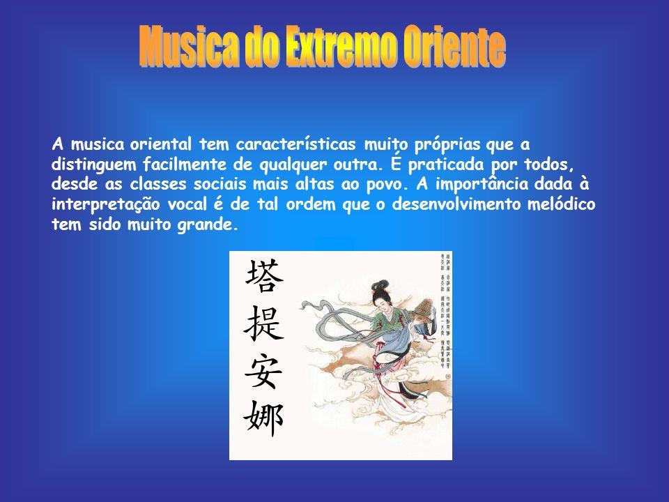 Na China A musica é considerada a mais antiga do Oriente, encontrava-se associada à Natureza e tinha um papel fundamental em termos religiosos, morais e pedagógicos.