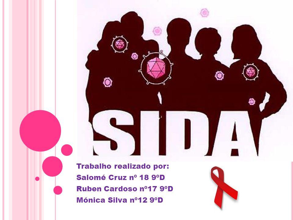 Trabalho realizado por: Salomé Cruz nº 18 9ºD Ruben Cardoso nº17 9ºD Mónica Silva nº12 9ºD