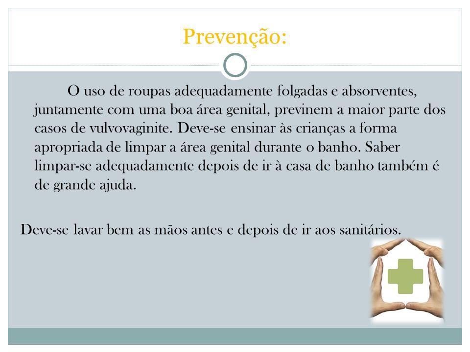 Prevenção: O uso de roupas adequadamente folgadas e absorventes, juntamente com uma boa área genital, previnem a maior parte dos casos de vulvovaginit