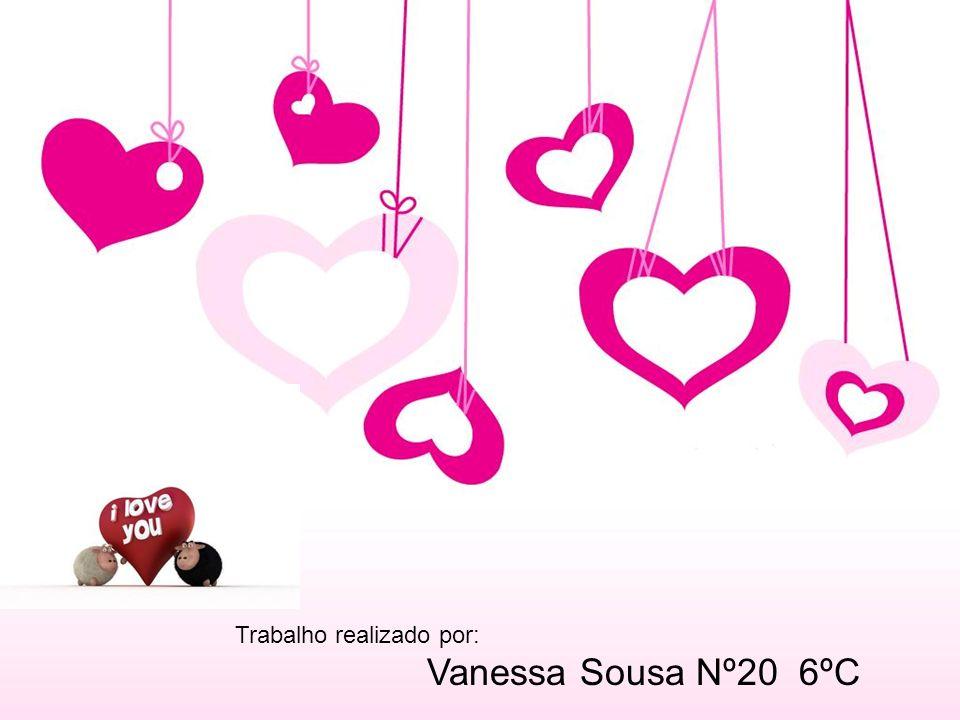 Trabalho realizado por: Vanessa Sousa Nº20 6ºC