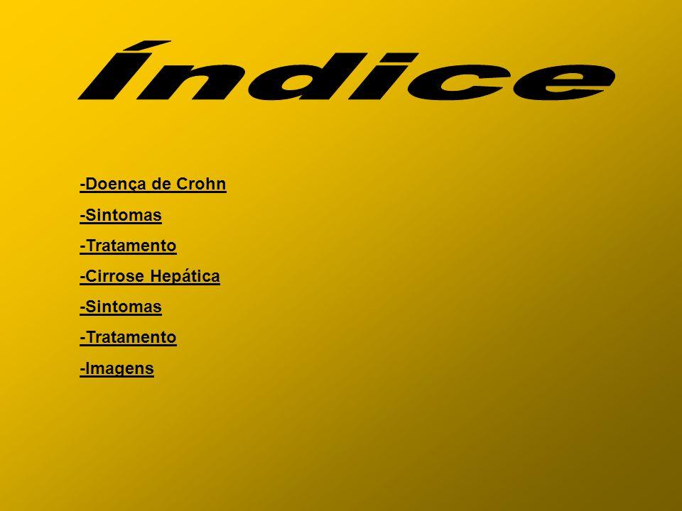 -Doença de Crohn -Sintomas -Tratamento -Cirrose Hepática -Sintomas -Tratamento -Imagens