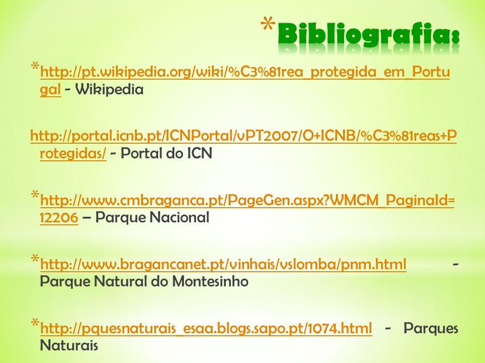 * http://pt.wikipedia.org/wiki/%C3%81rea_protegida_em_Portu gal - Wikipedia http://pt.wikipedia.org/wiki/%C3%81rea_protegida_em_Portu gal http://porta