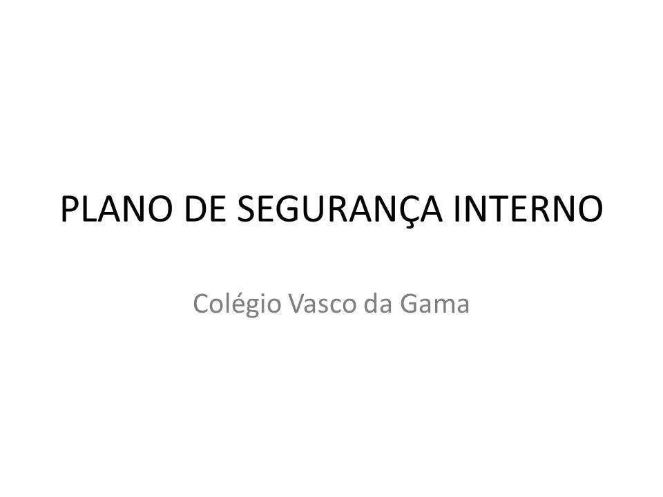 PLANO DE SEGURANÇA INTERNO Colégio Vasco da Gama