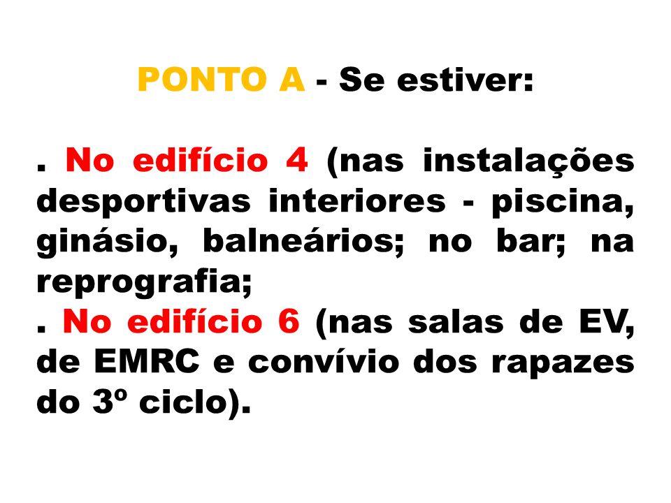 PONTO A - Se estiver:.