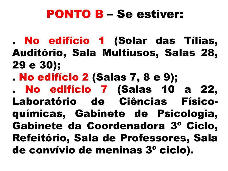 PONTO B – Se estiver:.