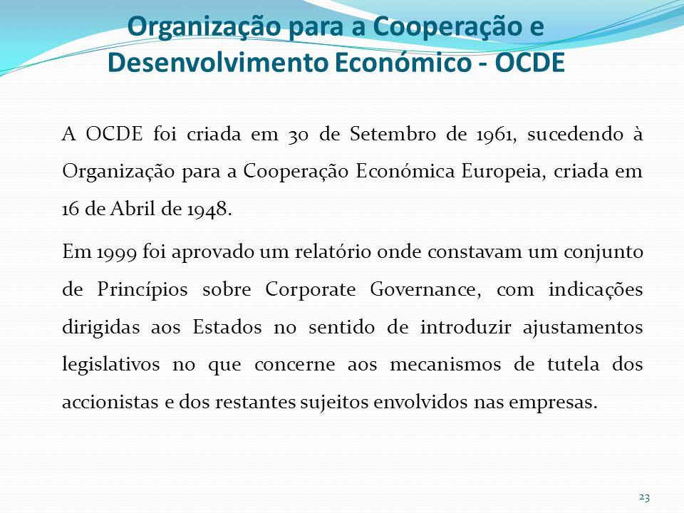 Organização para a Cooperação e Desenvolvimento Económico - OCDE A OCDE foi criada em 30 de Setembro de 1961, sucedendo à Organização para a Cooperaçã