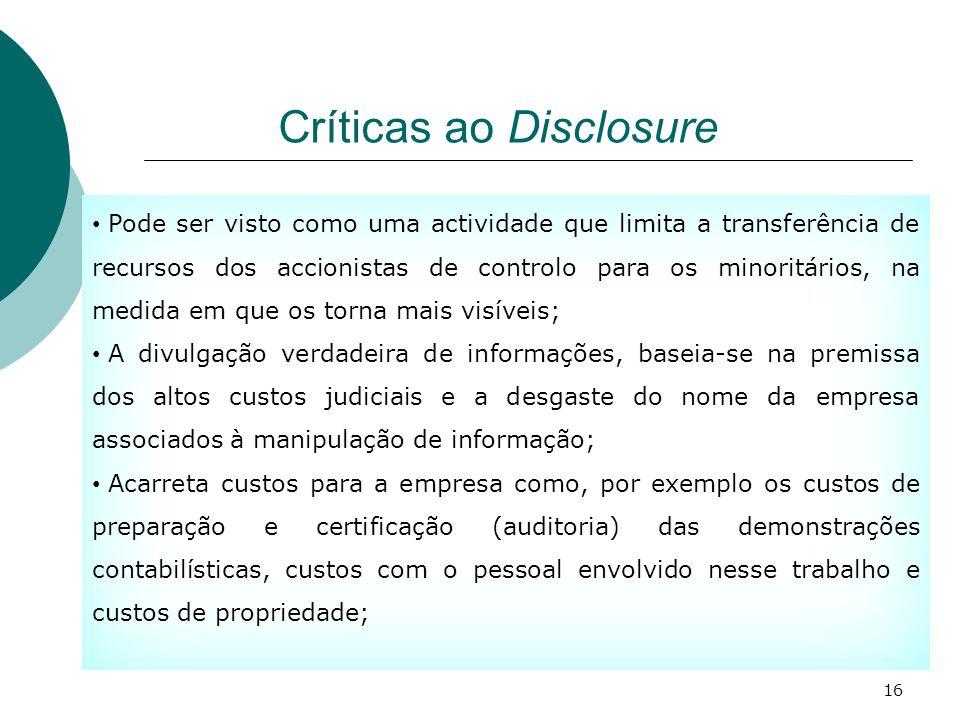 Críticas ao Disclosure Pode ser visto como uma actividade que limita a transferência de recursos dos accionistas de controlo para os minoritários, na
