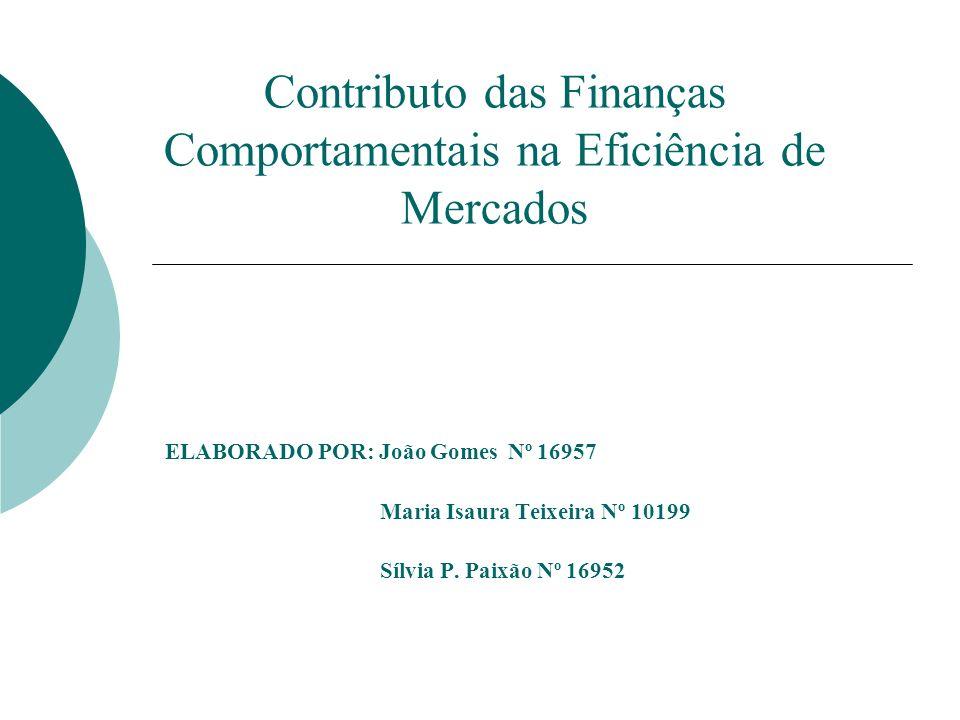 Eficiência de Mercados A eficiência do mercado tem sido objecto de estudo da contabilidade desde que o trabalho de Fama foi publicado (Júnior, 2006).