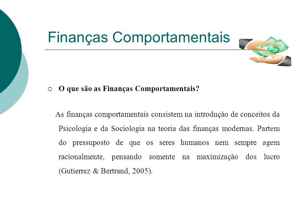 Finanças Comportamentais (Cont.) Como surgiram.