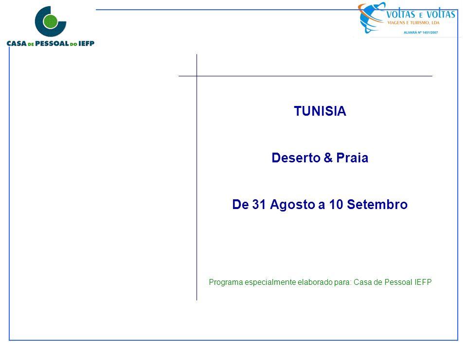 Programa especialmente elaborado para: Casa de Pessoal IEFP TUNISIA Deserto & Praia De 31 Agosto a 10 Setembro