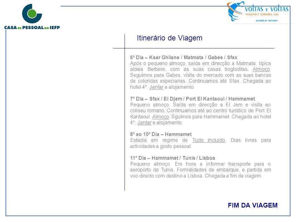 O Preço Incluí:O Preço não Incluí: Passagem aérea Lisboa / Tunis / Lisboa em voo regular, classe económica com direito a 20 kg de bagagem por pessoa; Todas as taxas de aeroporto, segurança e combustível no valor aproximado de 75,16, à data de 01/01/09; Transporte entre os aeroportos / Hotéis / aeroportos; 10 noites de alojamento em hotéis de 4*e 5*, com pequeno almoço Buffet; (estadia em regime de tudo incluído em Hammamet) Todas as refeições desde o Jantar do 1º dia ao almoço do ultimo dia; Todas as visitas mencionadas no programa; Guia local a falar Português; Acompanhamento por um representante da nossa organização durante toda a viagem; Seguro de viagem; Bebidas ás refeições; Extras de carácter pessoal; Outros não mencionados no programa;
