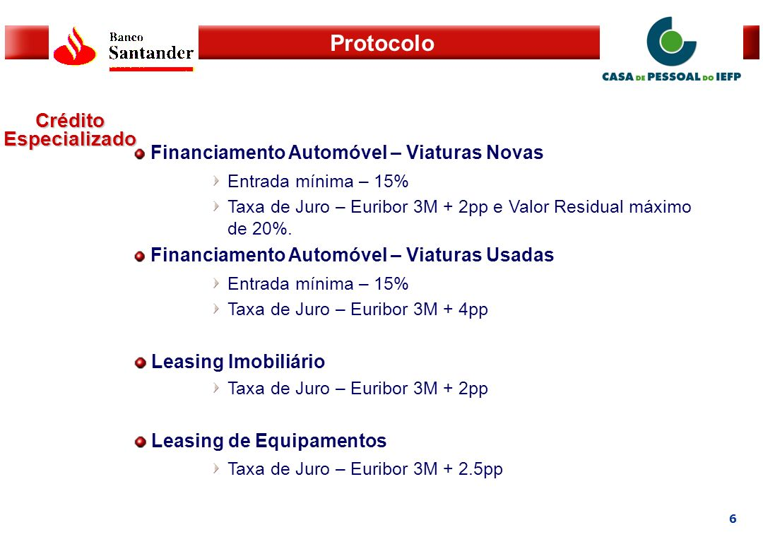 7 Protocolo Aplicações Financeiras Acesso a um vasto leque de soluções de investimento entre as quais uma diversificada gama de Fundos de Investimento.