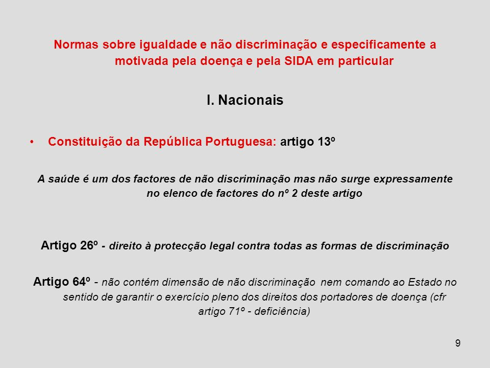 9 Normas sobre igualdade e não discriminação e especificamente a motivada pela doença e pela SIDA em particular I. Nacionais Constituição da República