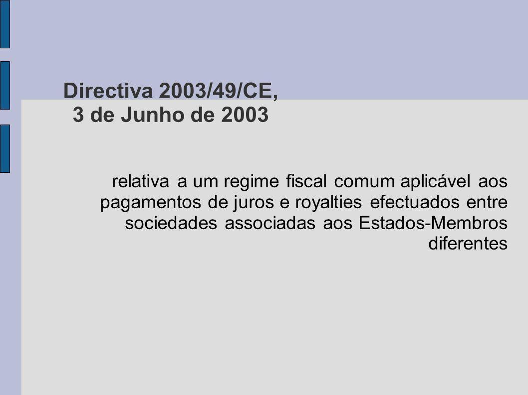 Directiva 2003/49/CE, 3 de Junho de 2003 relativa a um regime fiscal comum aplicável aos pagamentos de juros e royalties efectuados entre sociedades a