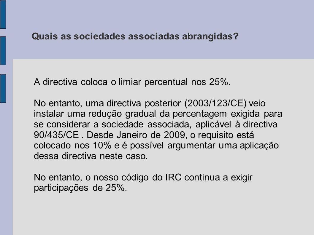 Quais as sociedades associadas abrangidas? A directiva coloca o limiar percentual nos 25%. No entanto, uma directiva posterior (2003/123/CE) veio inst