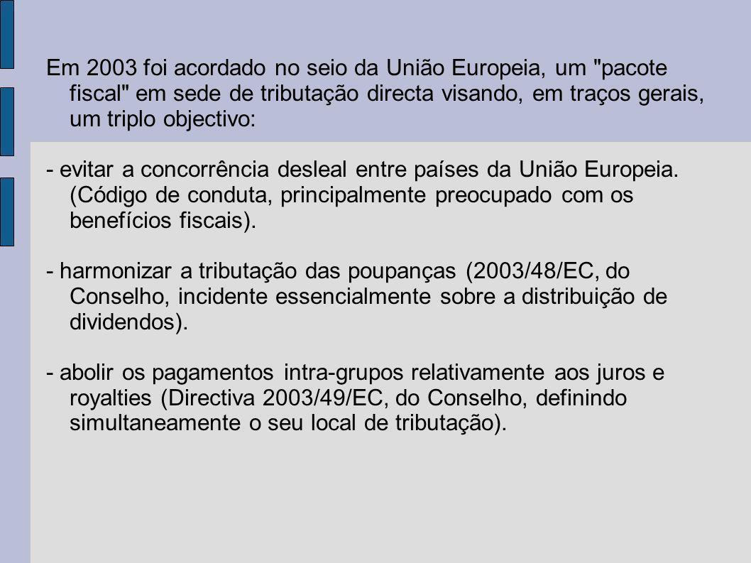 Em 2003 foi acordado no seio da União Europeia, um