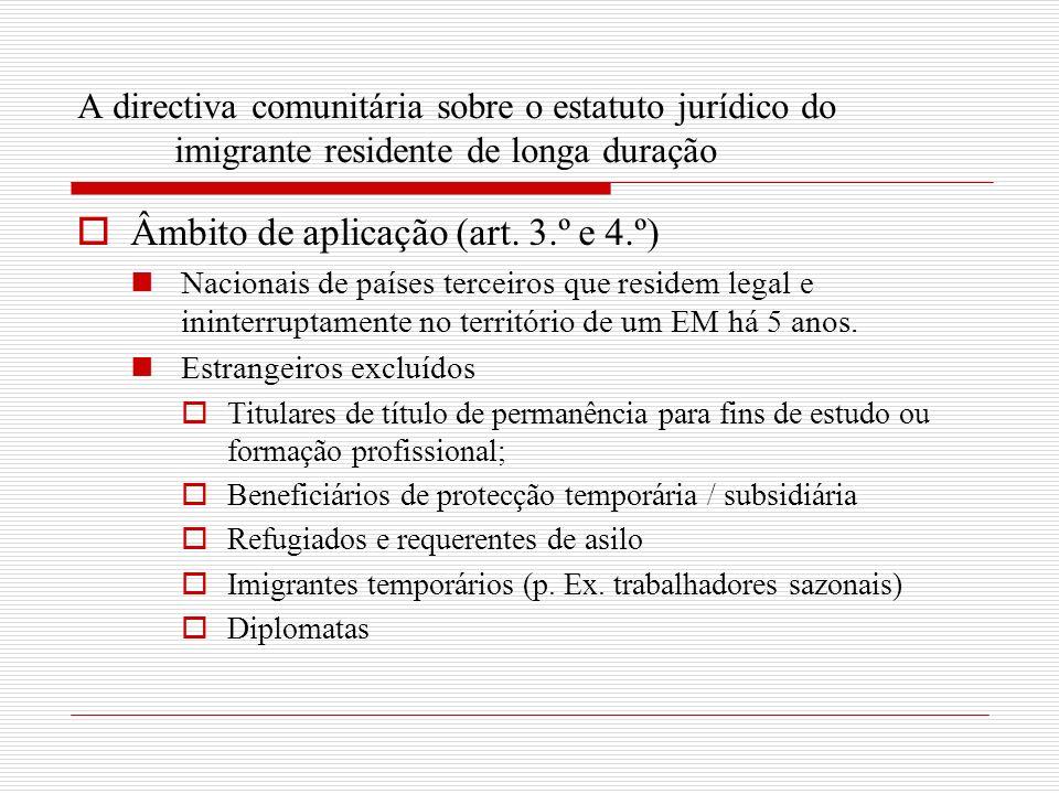 A directiva comunitária sobre o estatuto jurídico do imigrante residente de longa duração Âmbito de aplicação (art.