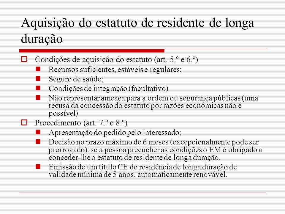 Aquisição do estatuto de residente de longa duração Condições de aquisição do estatuto (art.
