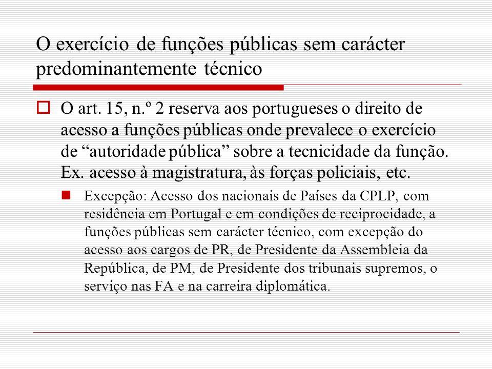 O exercício de funções públicas sem carácter predominantemente técnico O art.