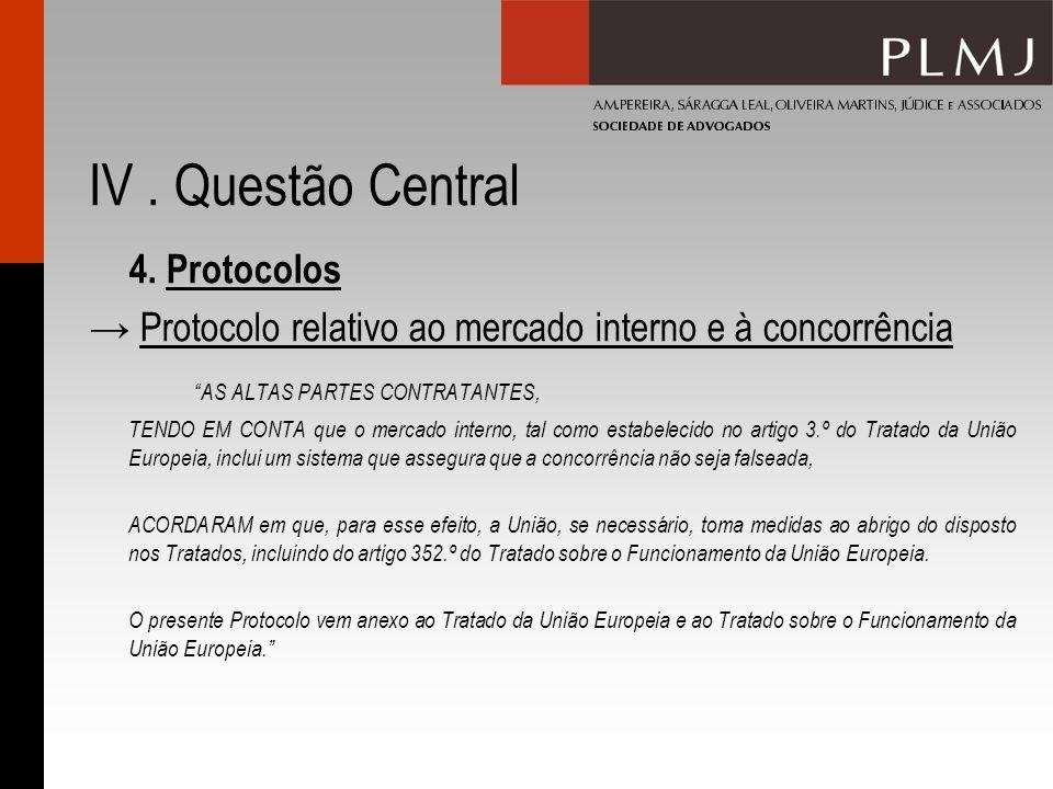 IV. Questão Central 4. Protocolos Protocolo relativo ao mercado interno e à concorrência AS ALTAS PARTES CONTRATANTES, TENDO EM CONTA que o mercado in
