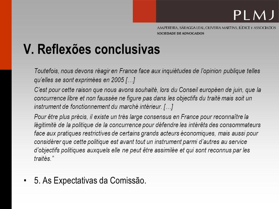 V. Reflexões conclusivas Toutefois, nous devons réagir en France face aux inquiétudes de lopinion publique telles quelles se sont exprimées en 2005 […