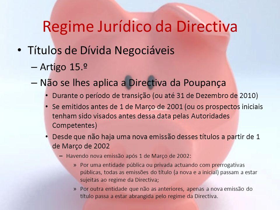 Regime Jurídico da Directiva Títulos de Dívida Negociáveis – Artigo 15.º – Não se lhes aplica a Directiva da Poupança Durante o período de transição (