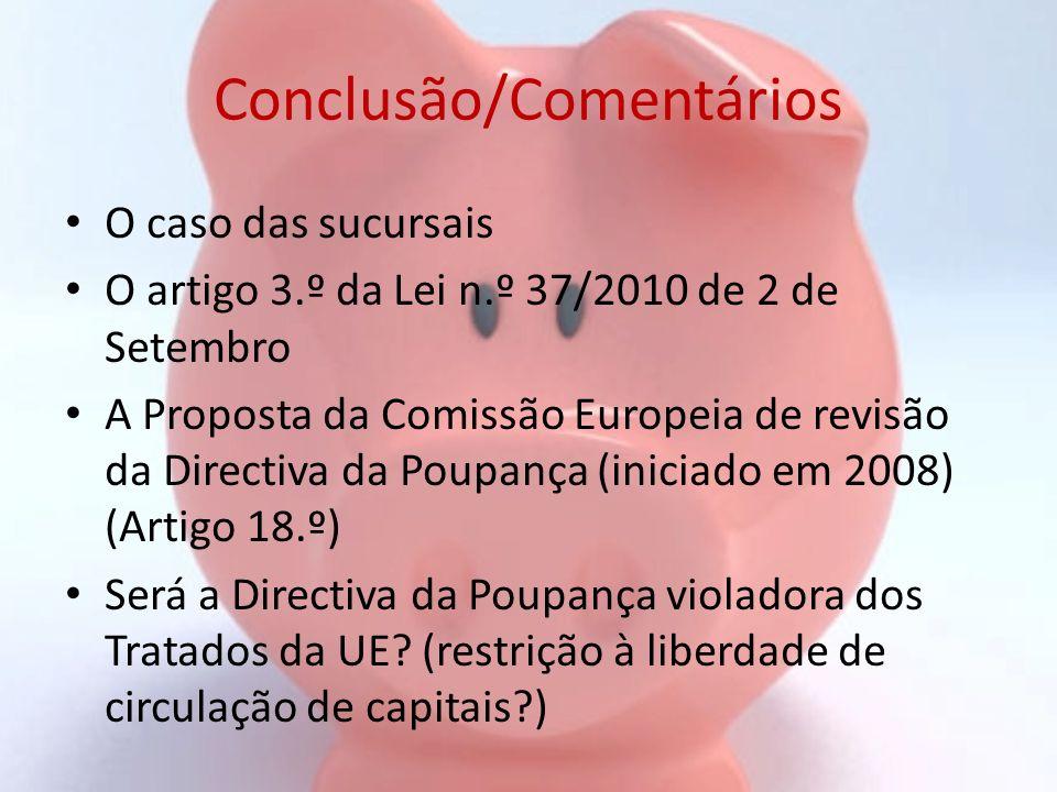 Conclusão/Comentários O caso das sucursais O artigo 3.º da Lei n.º 37/2010 de 2 de Setembro A Proposta da Comissão Europeia de revisão da Directiva da
