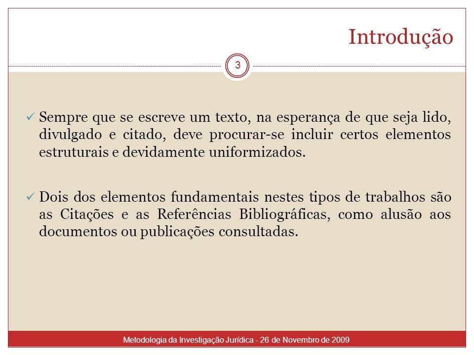 Introdução 3 Sempre que se escreve um texto, na esperança de que seja lido, divulgado e citado, deve procurar-se incluir certos elementos estruturais