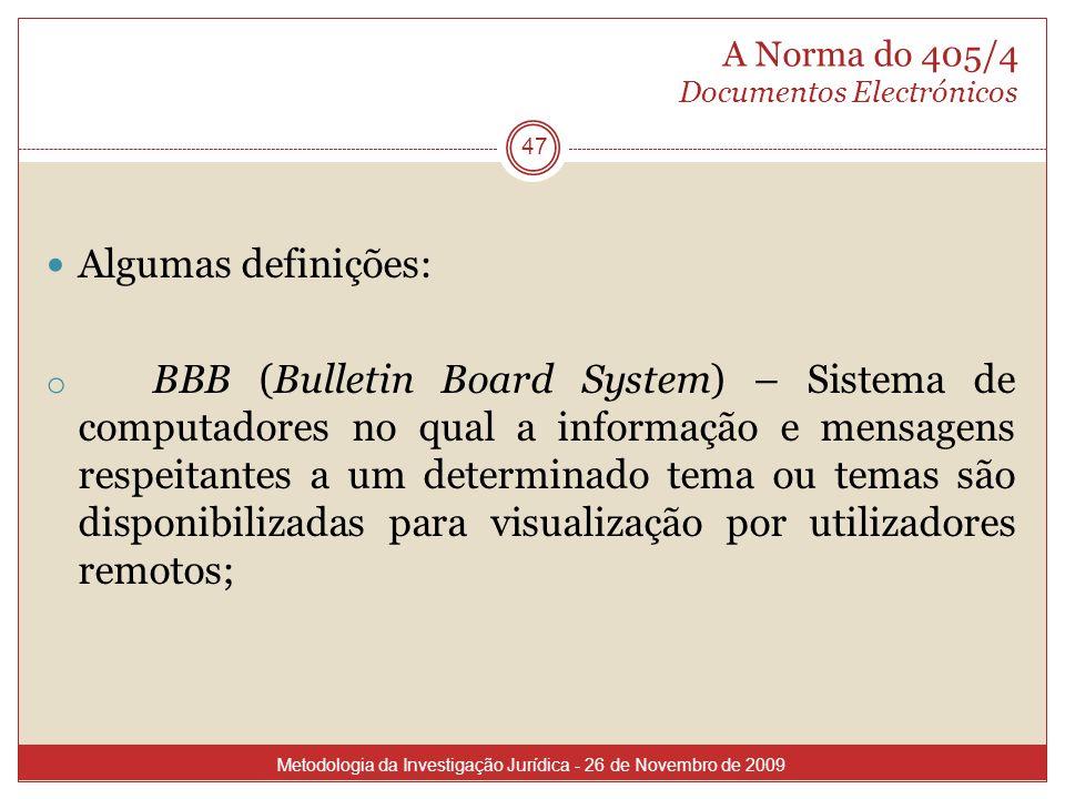 A Norma do 405/4 Documentos Electrónicos 47 Algumas definições: o BBB (Bulletin Board System) – Sistema de computadores no qual a informação e mensage