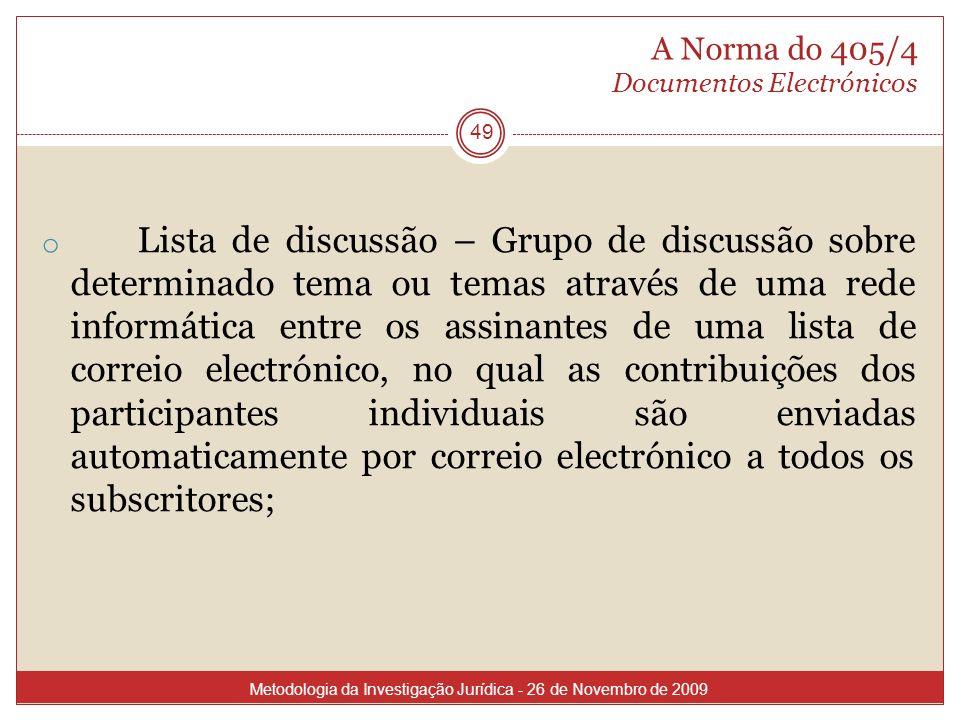 A Norma do 405/4 Documentos Electrónicos 49 o Lista de discussão – Grupo de discussão sobre determinado tema ou temas através de uma rede informática