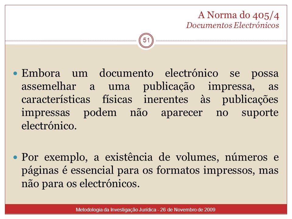 A Norma do 405/4 Documentos Electrónicos 51 Embora um documento electrónico se possa assemelhar a uma publicação impressa, as características físicas