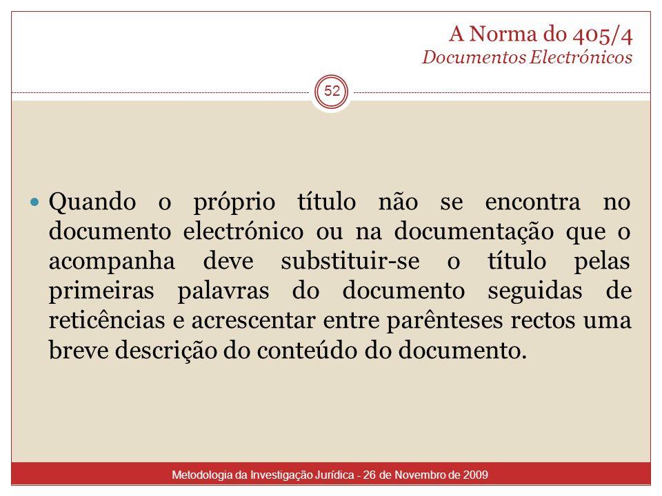 A Norma do 405/4 Documentos Electrónicos 52 Quando o próprio título não se encontra no documento electrónico ou na documentação que o acompanha deve s