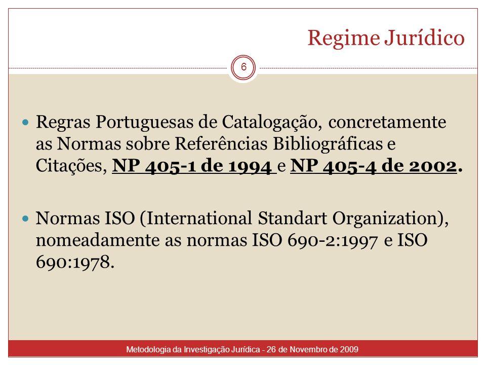 Regime Jurídico Regras Portuguesas de Catalogação, concretamente as Normas sobre Referências Bibliográficas e Citações, NP 405-1 de 1994 e NP 405-4 de