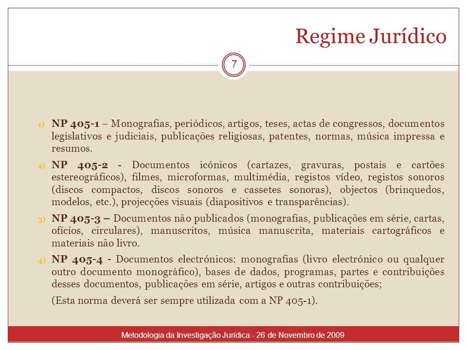 Regime Jurídico 7 1) NP 405-1 – Monografias, periódicos, artigos, teses, actas de congressos, documentos legislativos e judiciais, publicações religio